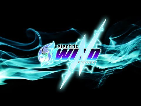 The Electric Wind Podcast #2: Game Mode