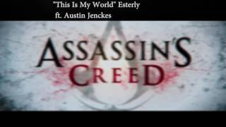 assasins creed - this is my world by esterly