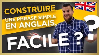Construire une phrase simple en anglais, facile?