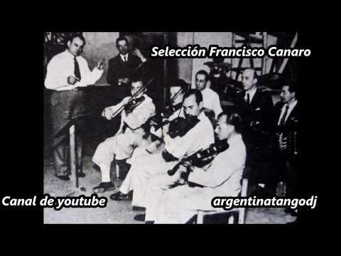 Francisco Canaro - 20 Grandes Éxitos con sus mejores cantores