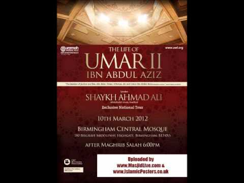 Shaykh Ahmed Ali - The Life of Umar Ibn Abdul Aziz [UWT Event 2012]