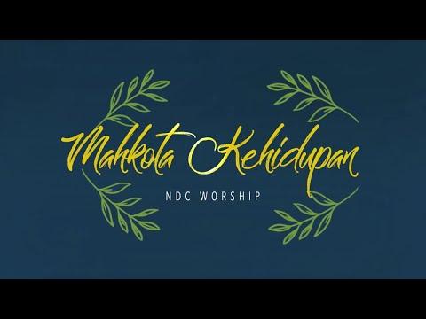 NDC Worship - Mahkota Kehidupan (Official Lyrics Video)