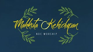 Download lagu NDC Worship - Mahkota Kehidupan