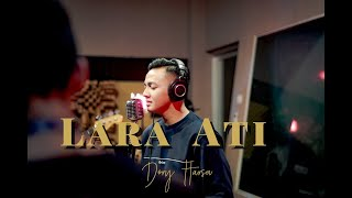 Download lagu DORY HARSA - LARA ATI [OFFICIAL]
