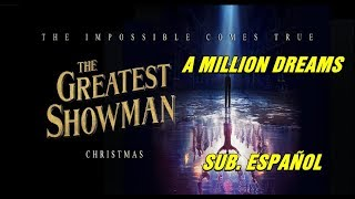 A Million Dreams sub. español (The Greatest Showman) ft Michelle Williams & Hugh Jackman