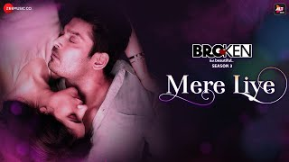 Mere Liye - Broken But Beautiful 3 | Sidharth Shukla, Sonia Rathee | Akhil Sachdeva