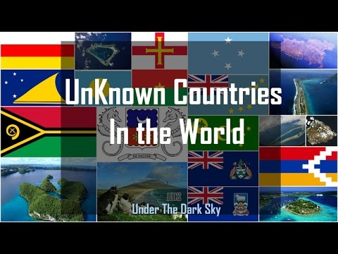 Unknown Countries in the World | Under The Dark Sky