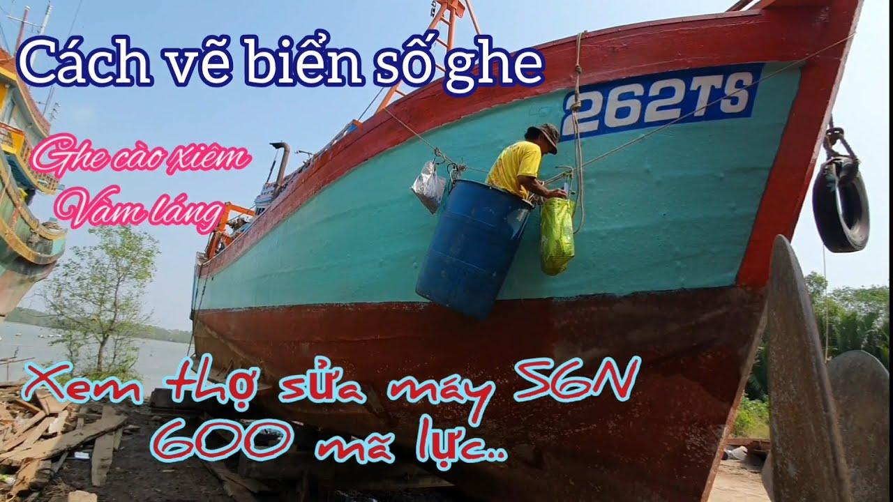 Cách thợ vẽ biển số và sửa máy ghe cào vàm láng(draw number plates for fishing boats)