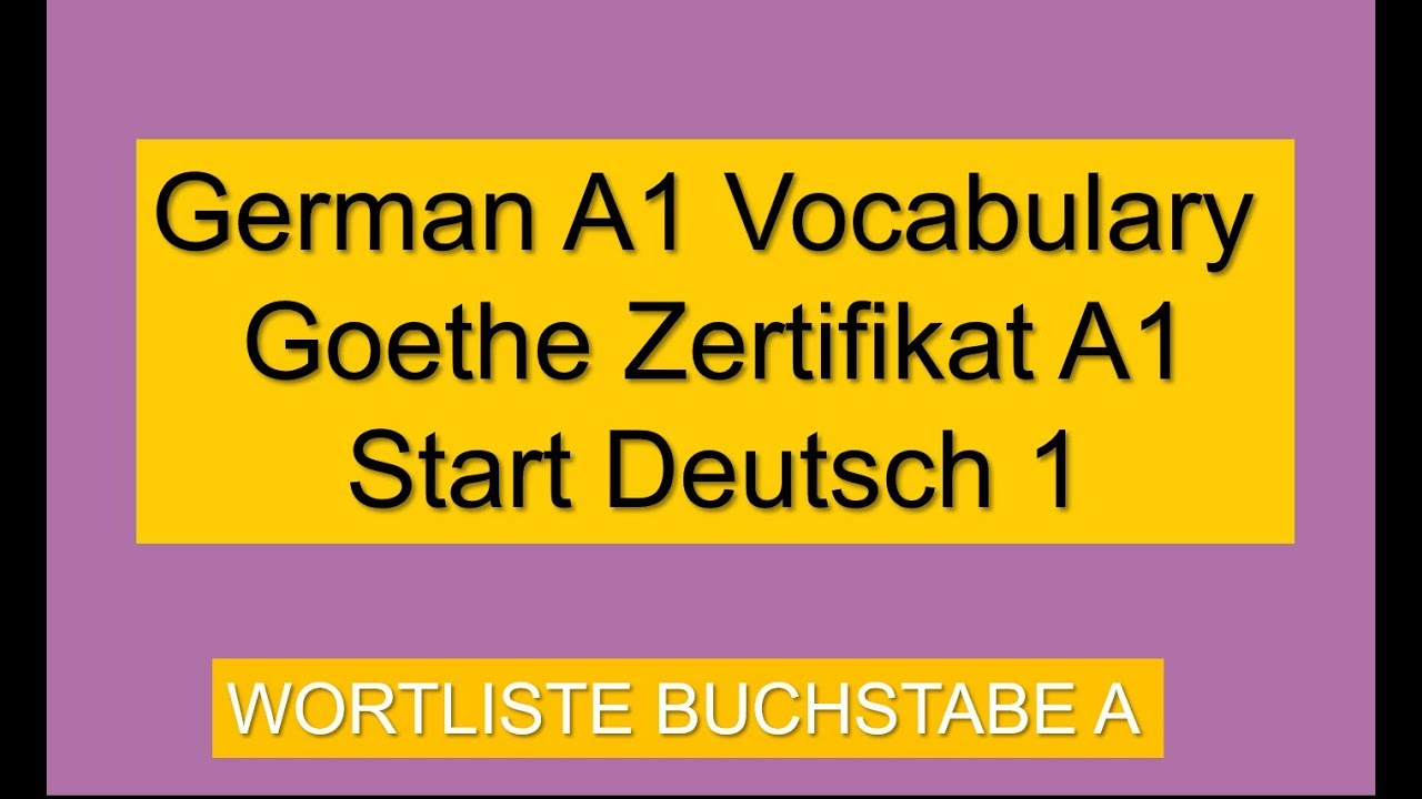 Deutsch A1 Wortschatz Wortliste Buchstabe A German A1 Vocabulary