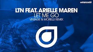 LTN Feat Arielle Maren Let Me Go Vintage Morelli Remix OUT NOW