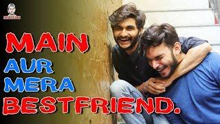 MAIN AUR MERA BESTFRIEND - TheAachaladka ft. Raman Sharma