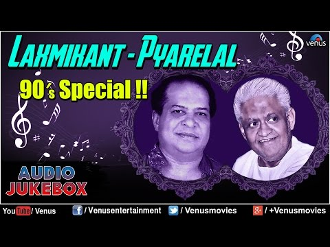 Laxmikant - Pyarelal : Best Bollywood 90's Songs    Audio Jukebox