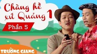 Liveshow Trường Giang 1 - Chàng Hề Xứ Quảng - Phần 5