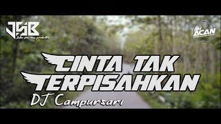 Download Lagu DJ CAMPURSARI | C1NTA TAK TERP1SAHKAN - SETENGAH JAIPONG mp3