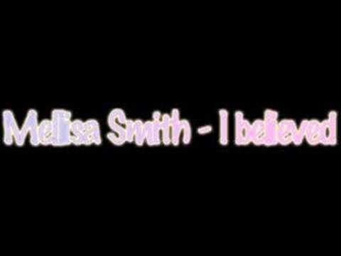 Melissa Smith - I Believed