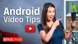 Android Tips - Shooting Video on Android - DIY in 5 Ep 65