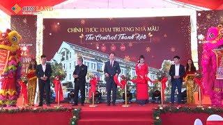 Chính Thức Khai Trương Nhà Mẫu The Central Thanh Hóa