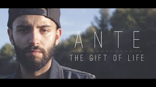 Ante - THE GIFT OF LIFE