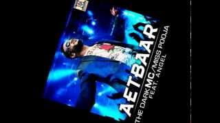 THE DARK MC & MISS POOJA FT. ANGEL - Aetbaar ( Dance Mix )