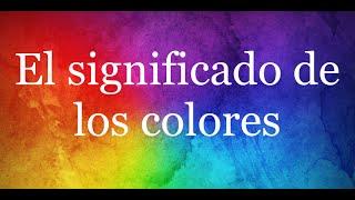 el significado de los colores / canal rayo solar