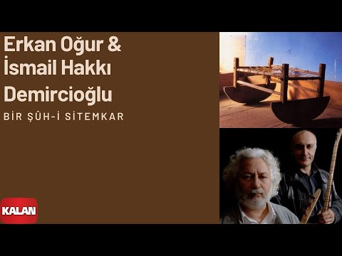 Erkan Oğur & İsmail H. Demircioğlu - Bir Şûh-i Sitemkar[ Anadolu Beşik © 2000 Kalan Müzik ]