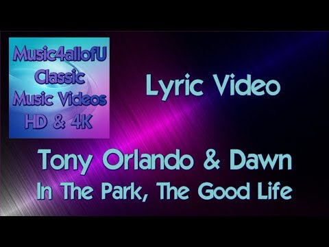 Tony Orlando & Dawn   In The Park, The Good Life mp3