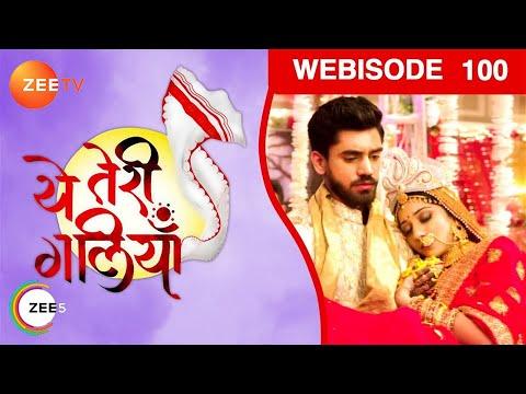 Yeh Teri Galliyan - Episode 100 - Dec 12, 2018 - Webisode   Zee TV   Hindi TV Show