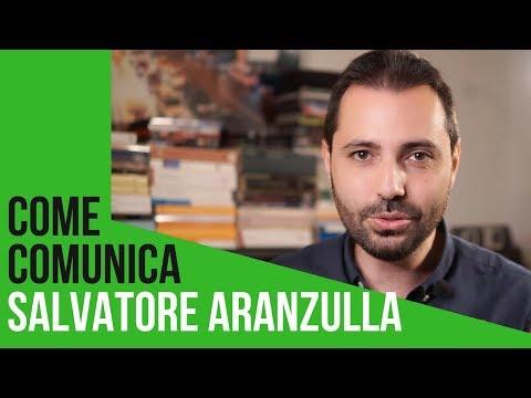 Come comunica SALVATORE ARANZULLA