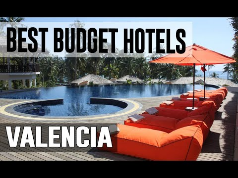 Cheap And Best Budget Hotels In Valencia , Spain