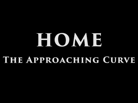 ***HOME - The Approaching Curve***