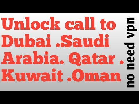 Unlock Call To Dubai Saudi Arabia Qatar Kuwait Oman.no Need Vpn(botim)hindi/urdu|2019
