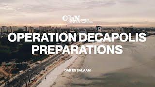 Operation Decapolis Preparations | Dar es Salaam