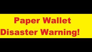 Paper Wallet Bitcoin Ethereum Crypto Disaster! Cryptocurrency Security Tips