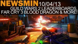 Newsmin - 10/04/13 - Guild Wars 2 Leaderboards, Far Cry 3: Blood Dragon, Kickstarter Updates & More!