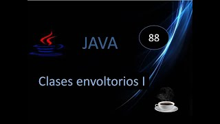 61.- Curso Java- Clases envoltorios (Wrappers)- Explicación detallada-Parte 1.