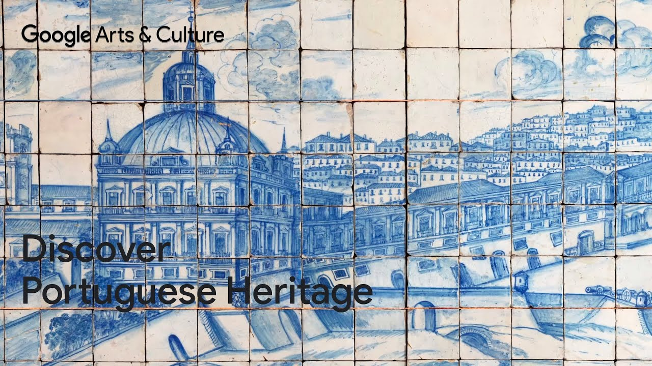 Portugal: Arte e Património | Google Arts & Culture
