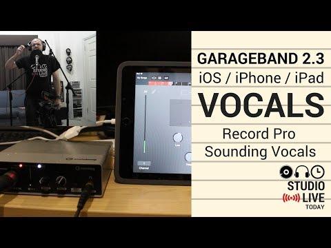 Record Pro Sounding Vocals in GarageBand iOS 2.3 (iPhone/iPad)