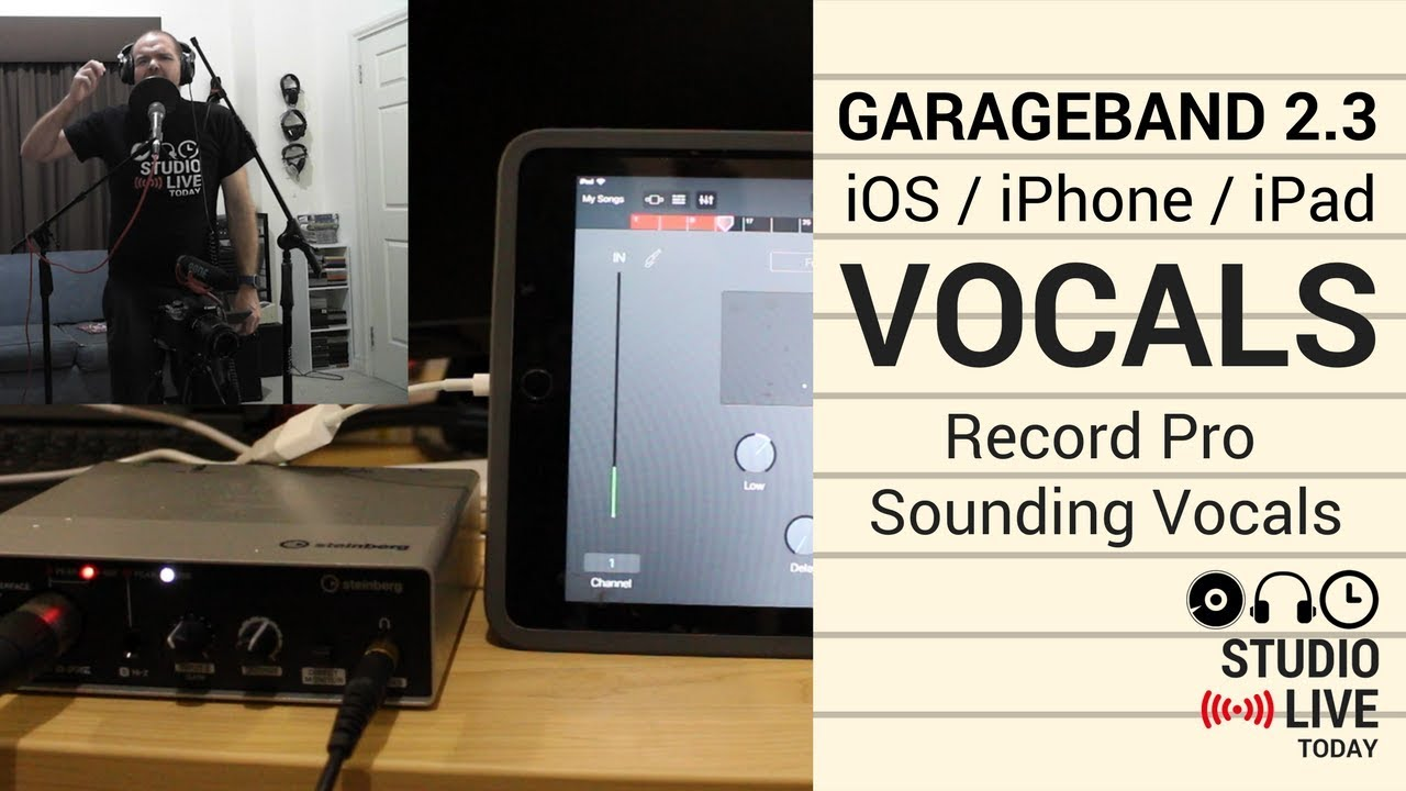 Record Pro Sounding Vocals In Garageband Ios 2 3 Iphone Ipad Youtube
