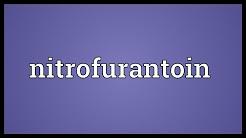 Nitrofurantoin Meaning