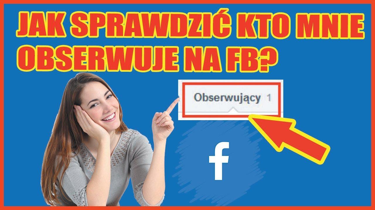 Jak sprawdzić kto mnie obserwuje na fb? (Nowy wygląd