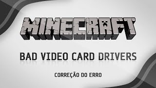 Como corrigir o erro BAD VIDEO CARD DRIVERS no Minecraft