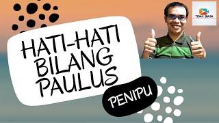 Hati Hati Bilang Paulus Penipu