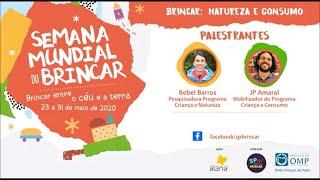 Brincar: Natureza e Consumo. Bebel Barros e JP Amaral (Instituto Alana)