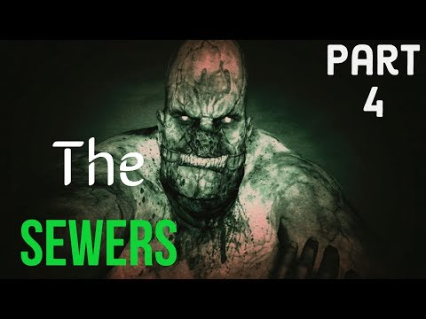 OUTLAST - PART 4 - THE SEWERS