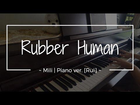 Rubber Human - Mili 🍆(Piano) ver. Rui Ruii (with Sheet Music)