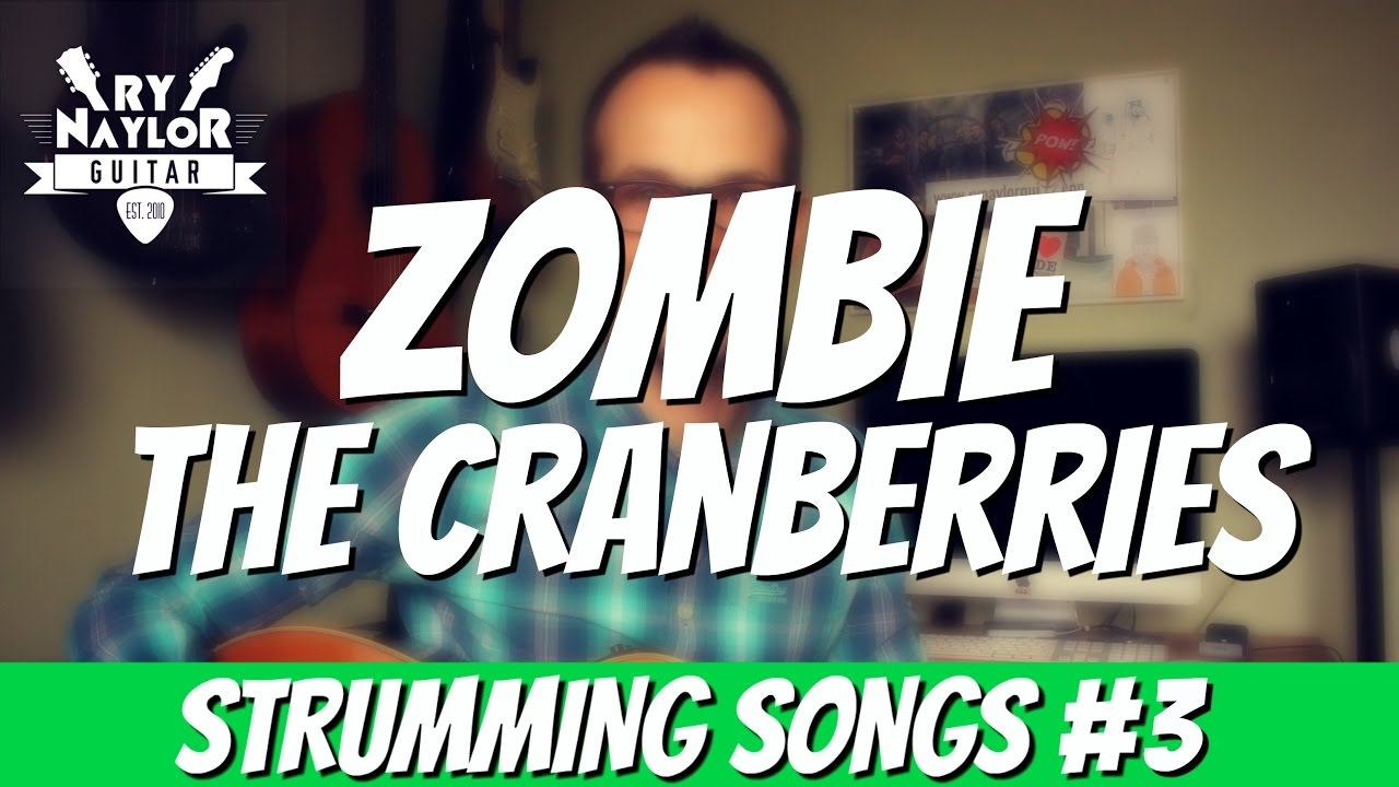 Zombie Guitar Lesson The Cranberries Easy Guitar Strumming Songs