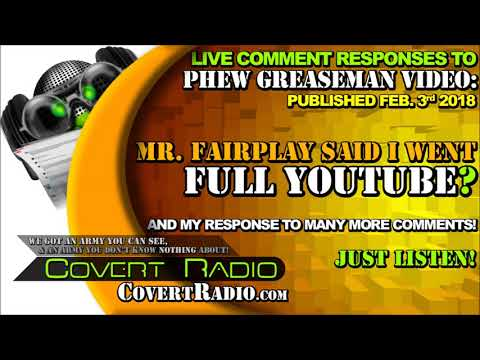 """Covert Radio Barracks - LIVE COMMENT REVIEWS for """"Phew Greaseman"""" Video"""