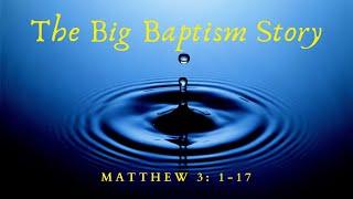 10/01/21 The big baptism story