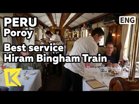 【K】Peru Travel-Poroy[페루 여행-포로이]최고의 서비스 하이럼 빙엄 열차/Best service/Hiram Bingham Train/Urubamba/Lunch