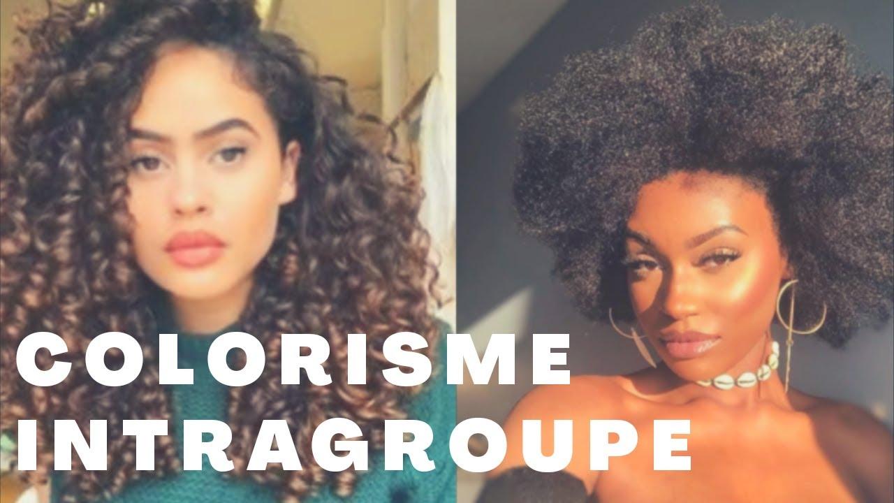 COLORISME =RACISME INTRAGROUPE & déni des ramifications ...